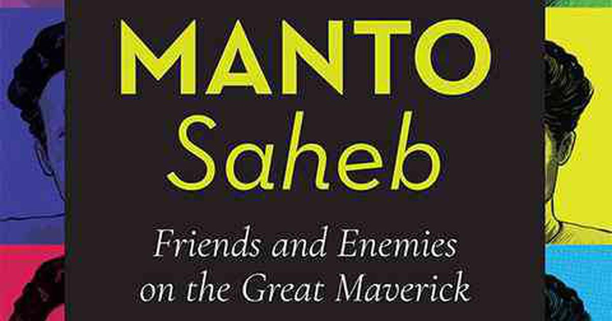 Manto Saheb: Friends and Enemies of the Great Maverick