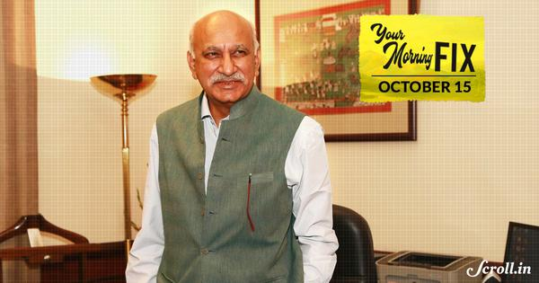 Your Morning Fix: MJ Akbar won't quit over accusations of sexual harassment, says they are 'false'