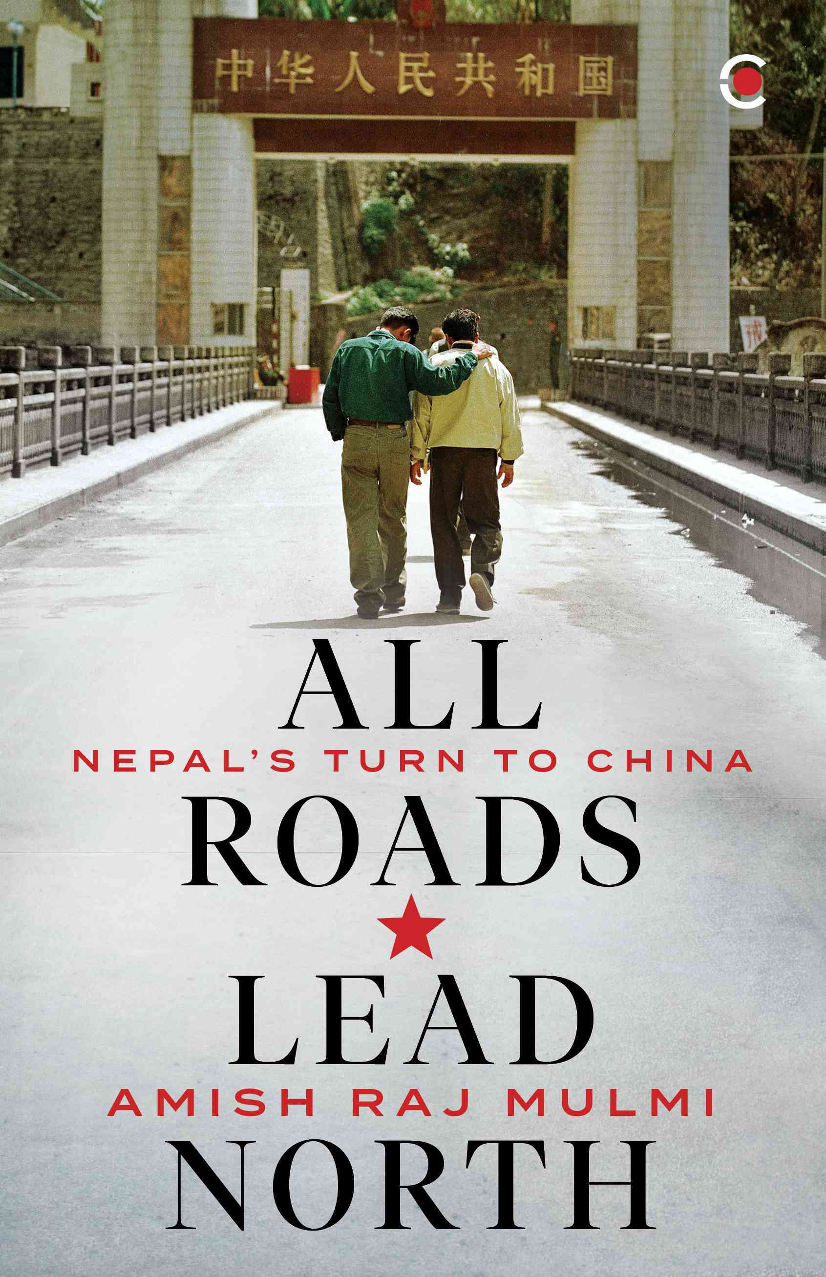 All Roads Lead North: Nepal's Turn to China