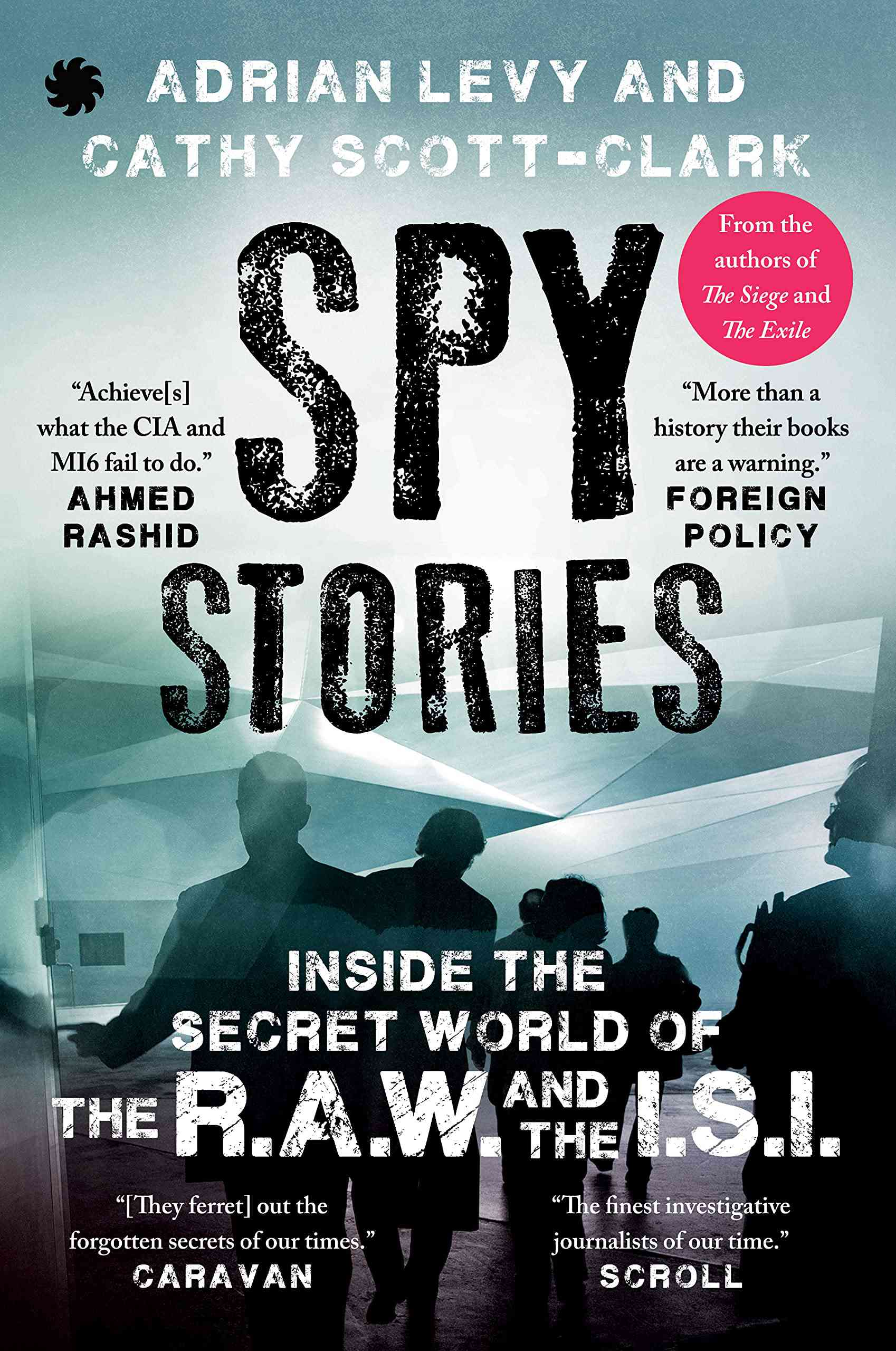 Spy Stories: Inside the Secret World of the RAW and the ISI