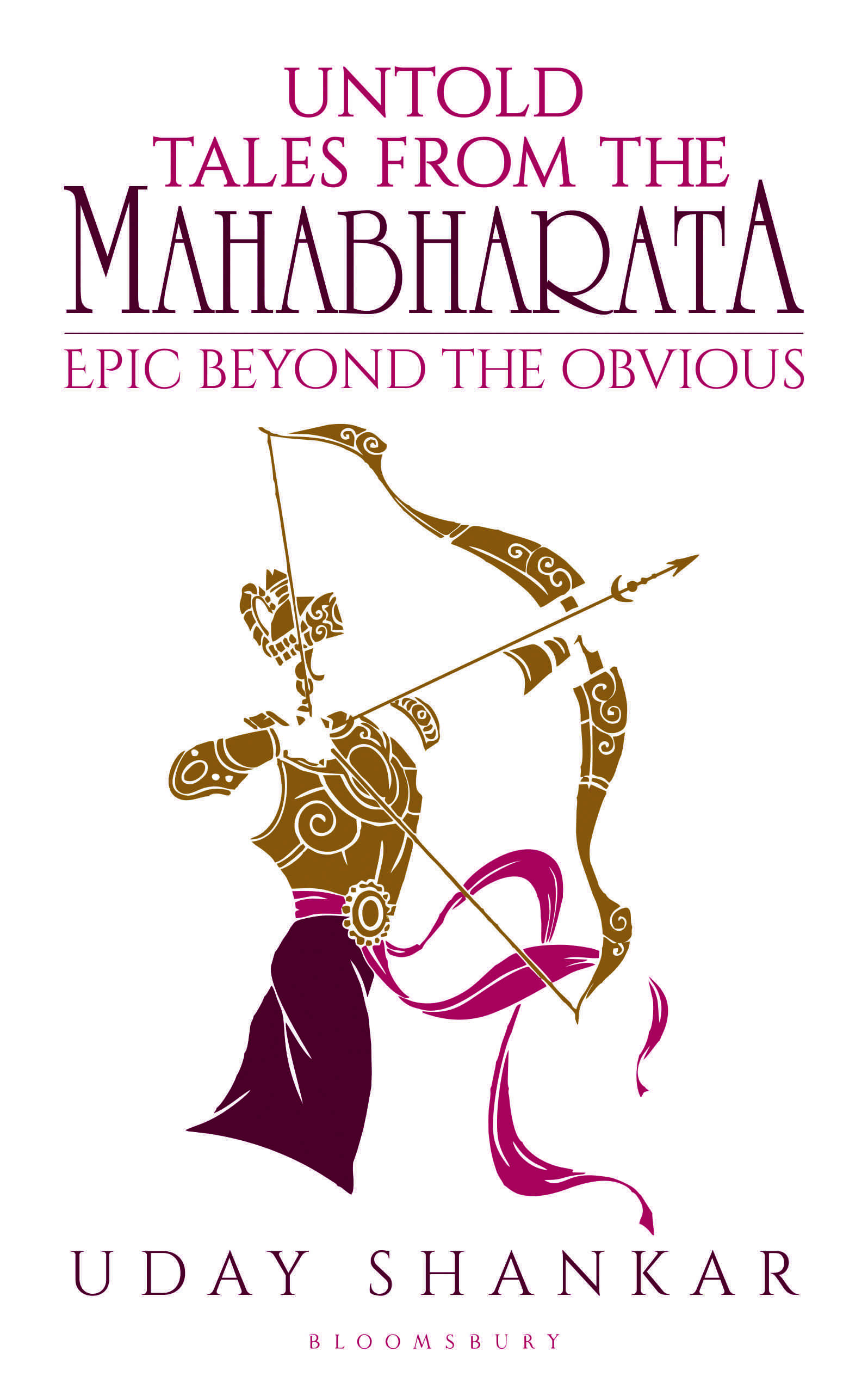 Untold Tales from the Mahabharata: The Epic beyond the Obvious