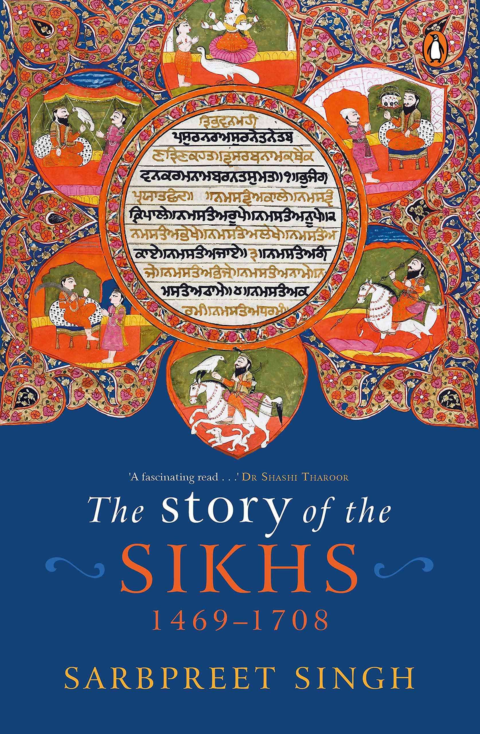 The Story of the Sikhs: 1469-1708