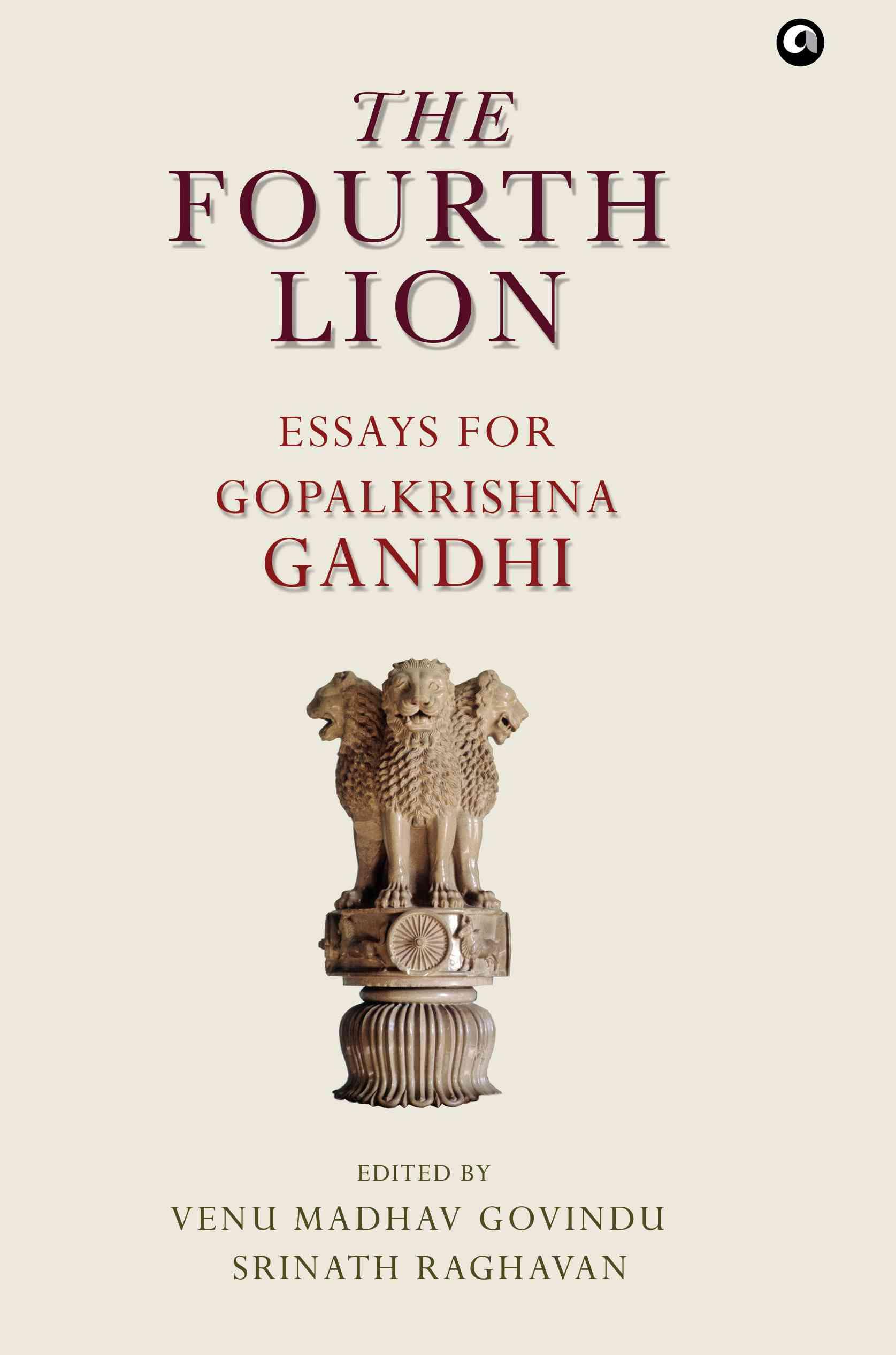 The Fourth Lion: Essays for Gopalkrishna Gandhi