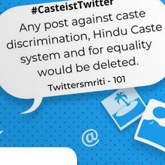 Why Dalits are accusing Twitter of casteism and communal bigotry